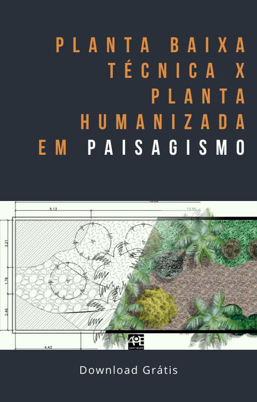 eBook: Planta baixa técnica x Planta humanizada em paisagismo